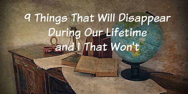 Nine Things That Will Disappear and One That Won't - God's Word