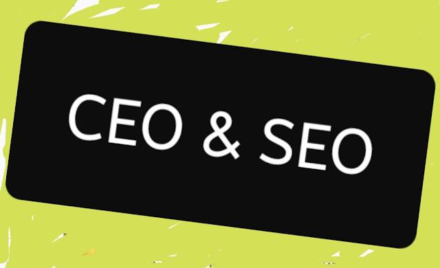 Perbedaan CEO dengan SEO dan Penjelasannya