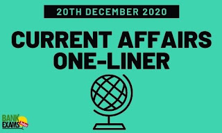 Current Affairs One-Liner: 20th December 2020