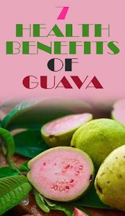 7 Health Benefits of Guava