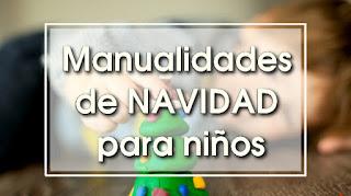 http://burbujitaas.blogspot.com.es/2015/12/manualidades-de-navidad-para-ninos.html?m=0