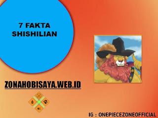 Fakta Shisilian One Piece