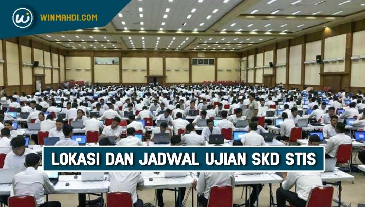 Lokasi dan Jadwal Ujian SKD STIS