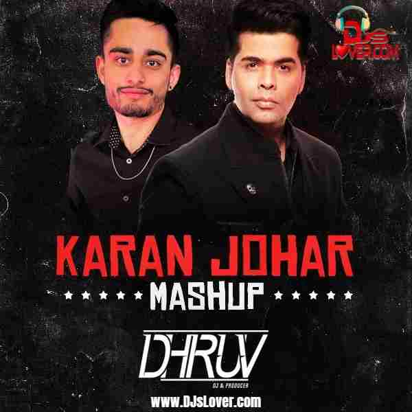 Karan Johar Mashup DJ Dhruv mp3 download
