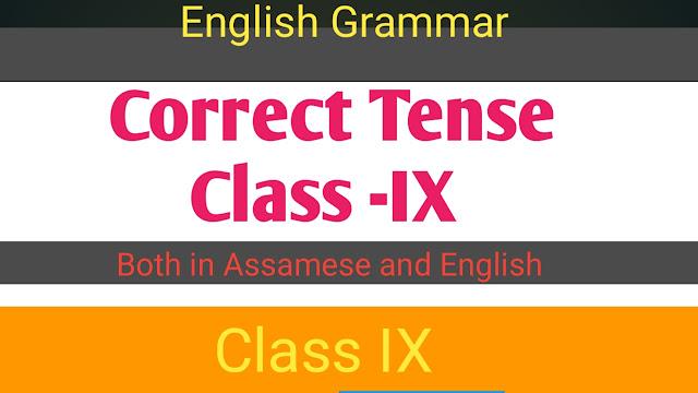 Tense - Class IX -English And Assamese Medium Both -Grammar-ncert