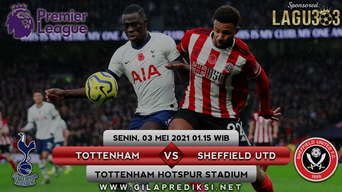 Prediksi Tottenham Hotspur vs Sheffield United 3 Mei 2021 pukul 01.15 WIB