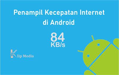 Menampilkan Kecepatan Internet di Android