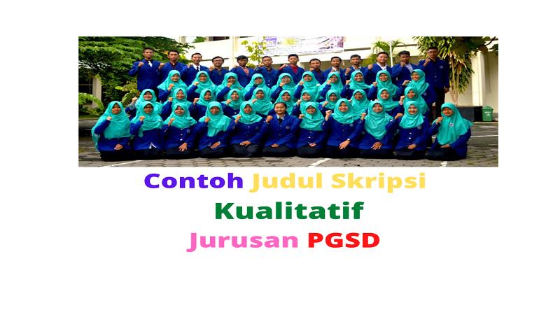 Contoh Judul Skripsi Kualitatif PGSD Terbaru 2021