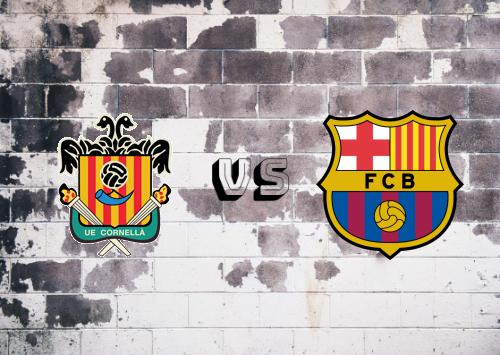Cornellà vs Barcelona  Resumen y Partido Completo