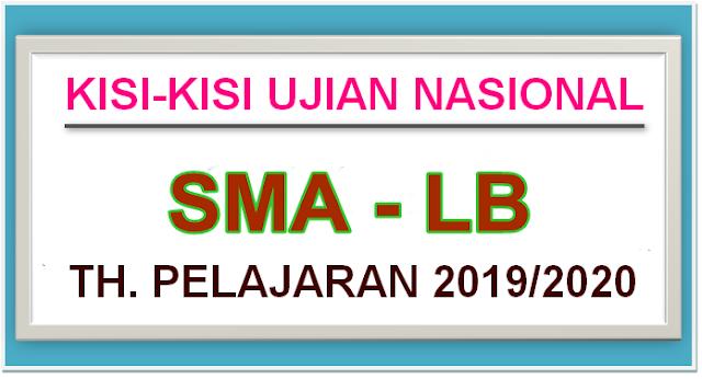 KISI-KISI UJIAN NASIONAL SMA LUAR BIASA TAHUN PELAJARAN 2019/2020 -