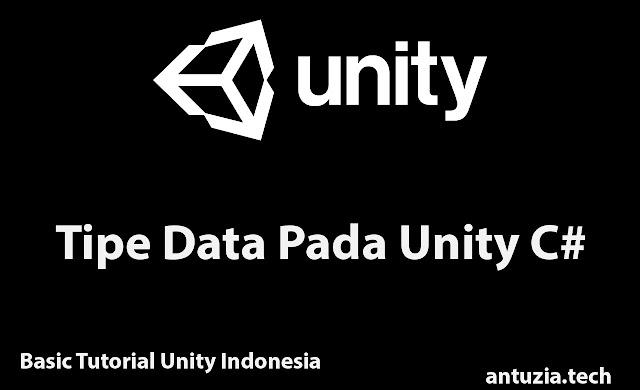Mengenal Tipe Data Unity Scripts