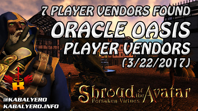 Oracle Oasis, 7 Player Vendors Found (3/22/2017) 💰 Shroud Of The Avatar (Market Watch)