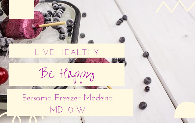Live Healthy Be Happy Bersama Freezer Modena MD 100 W