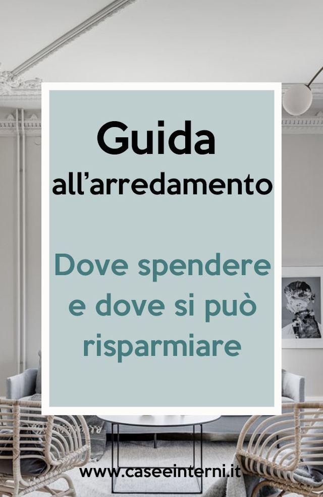 Guida all'arredamento: Dove spendere e dove si può risparmiare