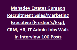 Job Description and Post Wise vacancies in Mahadev Estates Gurgaon: