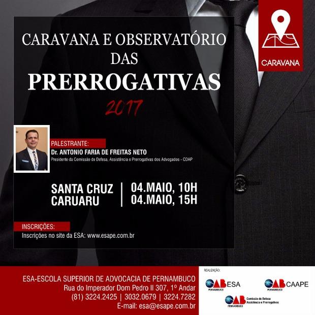 Caruaru e Santa Cruz do Capibaribe recebem Caravana das Prerrogativas 2017