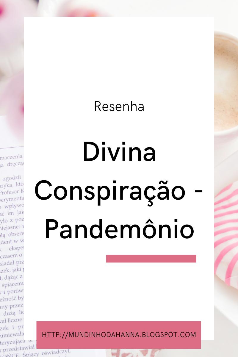 Divina Conspiração - Pandemônio   Gabrielle Ruas