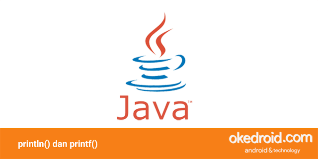 Belajar Mengenal Perbedaan Contoh Penggunaan Method println() dan printf() di Java