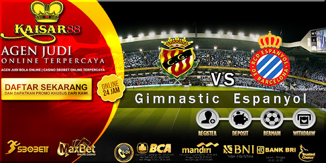 Prediksi Bola Jitu Gimnastic vs Espanyol 9 Agustus 2018