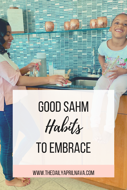 Good SAHM Habits To Embrace - TheDailyAprilnAva