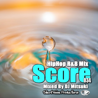 HipHop R&B Mix Score 034 Mixed By DJ Mitsuki