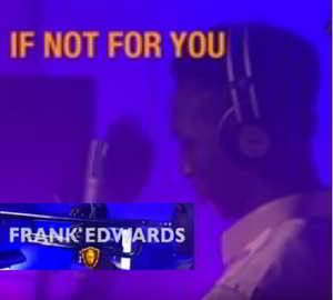 Frank Edwards, If Not For You