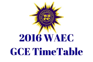 2016/2017 COMPLETE WAEC GCE NOV/DEC TIME TABLE