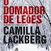 """O Domador de Leões"" de Camilla Läckberg | Dom Quixote"