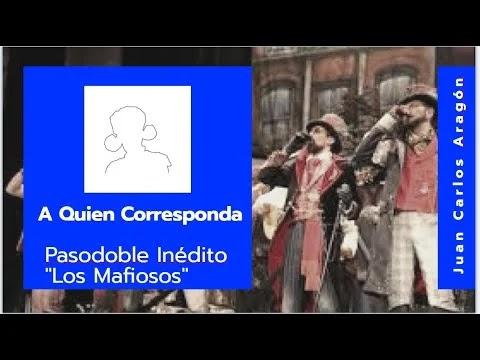 """✨Pasodoble """"A quien corresponda"""" ⚫INEDITO 🥇JC Aragón """"Los Mafiosos"""" (2018)"""