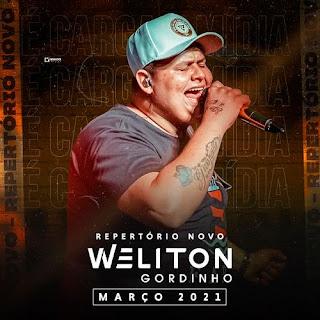 Weliton - O Gordinho - Promocional de Março - 2021