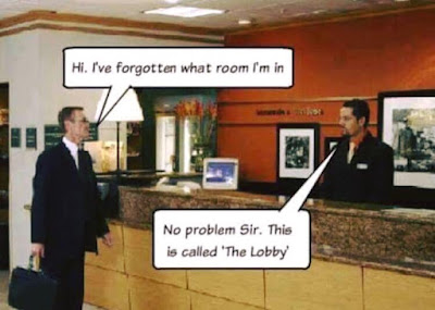 Hi, I've forgotten what room I'm in. No problem, sir. This is called 'The Lobby'