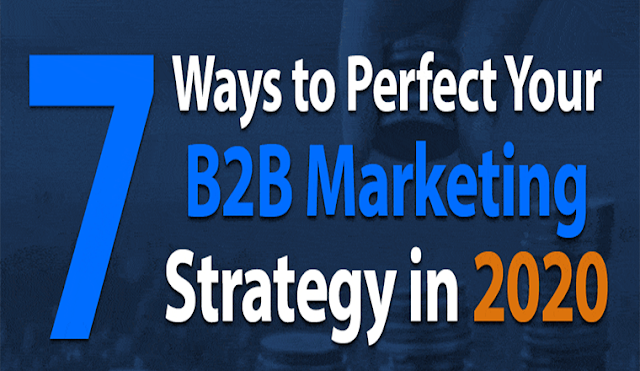 7 Ways to Perfect Your B2B Marketing Strategy in 2020 #infographic