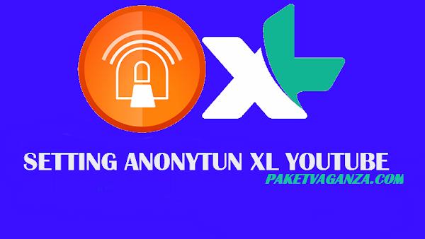 Cara Setting Anonytun Paket Kuota XL Youtube Terbaru 2018