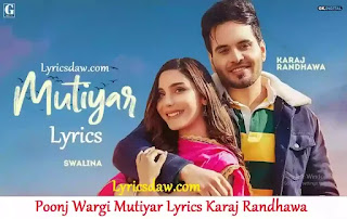 Poonj Wargi Mutiyar Lyrics Karaj Randhawa