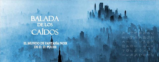 Balada de los caídos | El mundo de fantasía noir de D. D. Puche | Novelas y tienda