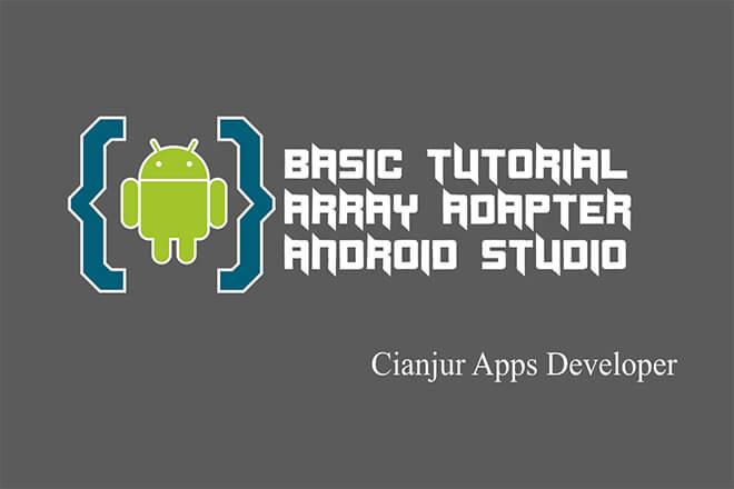 Memahami Penggunaan ArrayAdapter di Android Studio