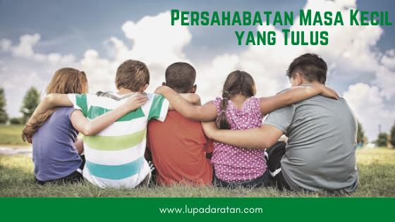 Persahabatan Paling Tulus Persahabatan Ala Anak Kecil Catatan Pencerahan