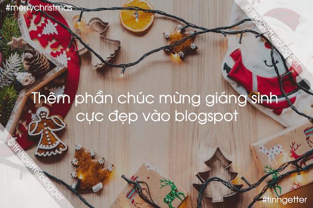 Thủ Thuật Blogspot | Thêm Widget Chúc Mừng Giáng Sinh Đẹp Cho Blogspot