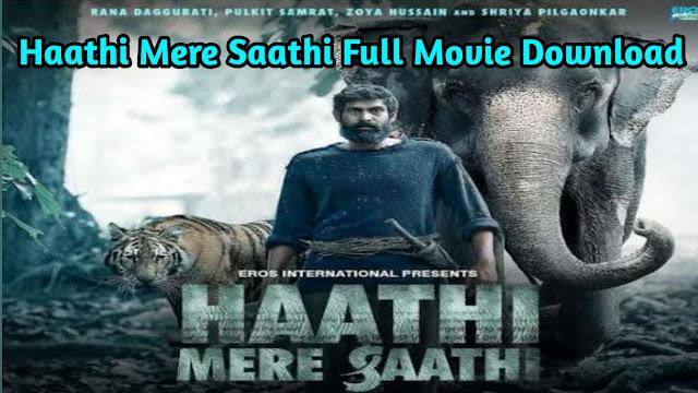 Haathi Mere Saathi (2021) Full Movie Download Tamilrockers Filmywap [480p & 720p]
