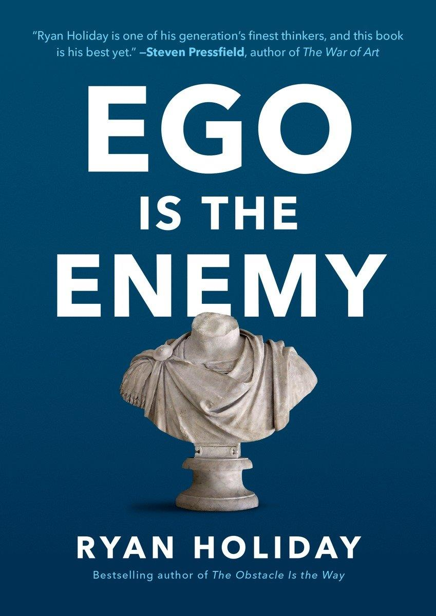 Ego is the Enemy By Ryan Holiday PDF