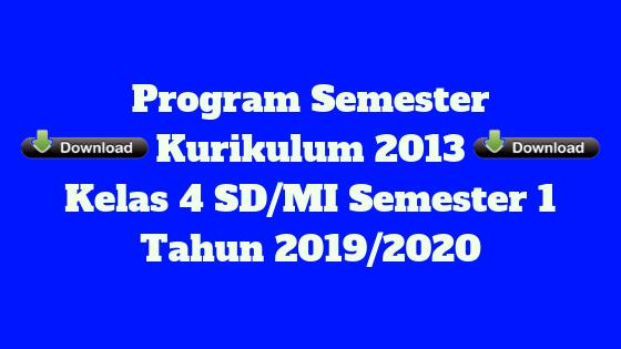 Program Semester Kurikulum 2013 Kelas 4 SD/MI Semester 1 Tahun 2019/2020 - Mutu Guruku