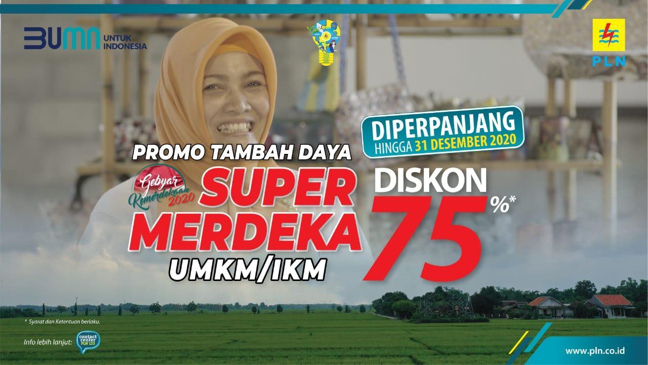 "UPDATE: 63 Ribu Lebih UMKM dan IKM Manfaatkan Diskon Tambah Daya Listrik ""Super Merdeka"""