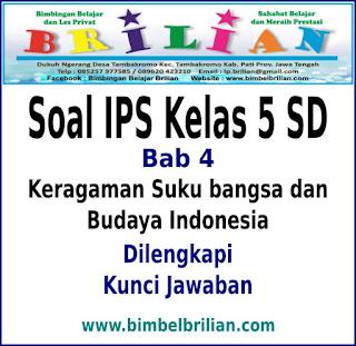 Download Soal IPS Kelas 5 SD Bab 4 Keragaman Suku bangsa dan Budaya Indonesia Dan Kunci Jawaban