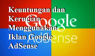 Keuntungan dan Kerugian Menggunakan Iklan Google AdSense