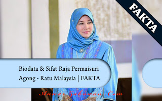 Biodata & Sifat Raja Permaisuri Agong - Ratu Malaysia