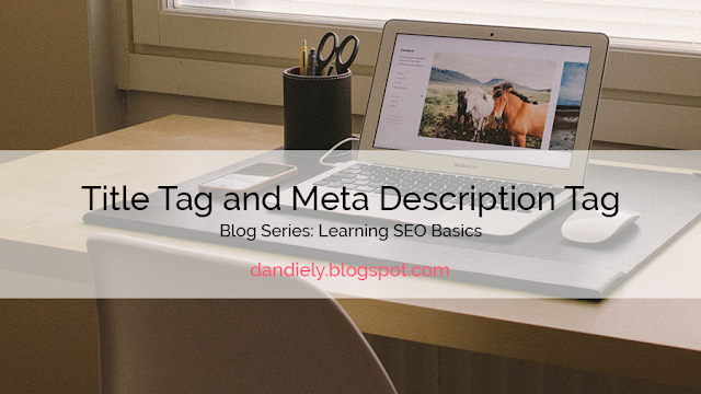 Learning SEO Basics - Title Tag and Meta Description Tag