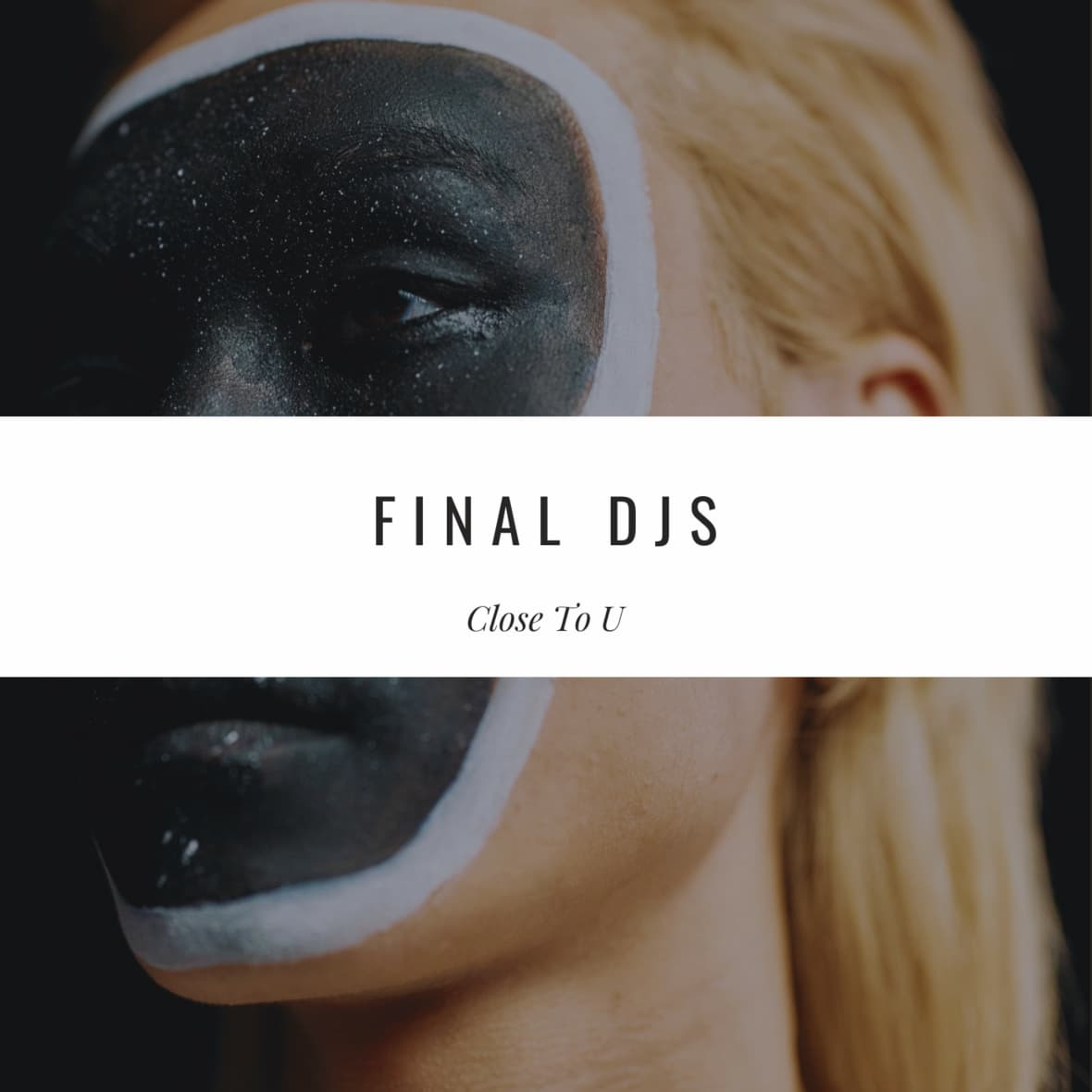 FINAL DJS - Close To U   Song of the Day als Free Download