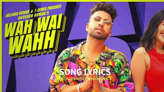 Wah Wai Wahh Lyrics - Neha Kakkar, Sukh E