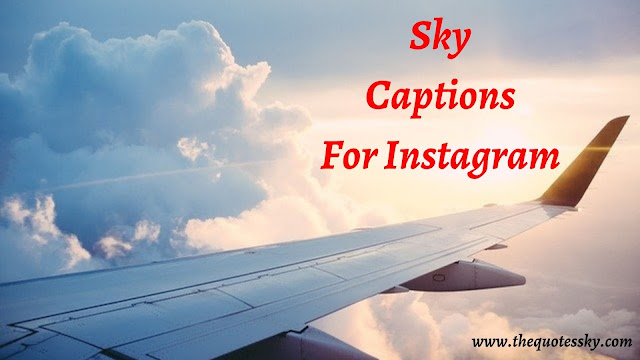 361+ Sky Captions For Instagram [ 2021 ] Also Sky Quotes