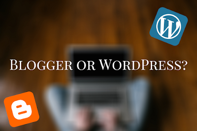 Blogger or WordPress?